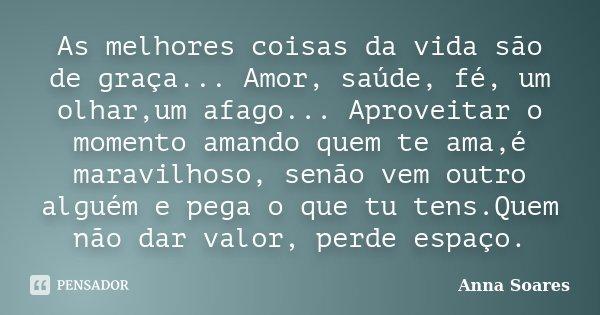 As Melhores Coisas Da Vida São De... Anna Soares