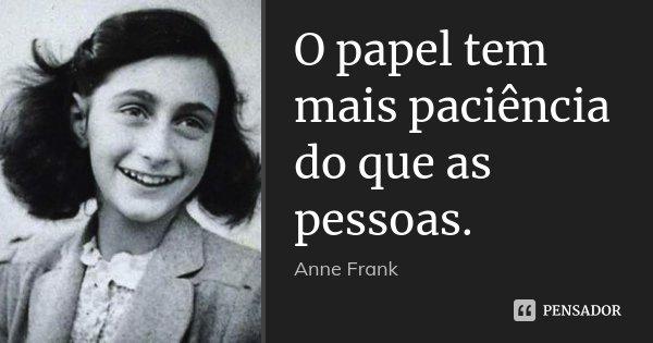 O Papel Tem Mais Paciência Do Que As Anne Frank