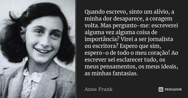 Quando Escrevo Sinto Um Alívio A Anne Frank
