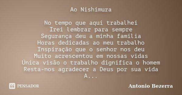 Ao Nishimura No Tempo Que Aqui Trabalhei Antonio Bezerra