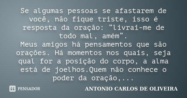 Se Algumas Pessoas Se Afastarem De Antonio Carlos De Oliveira