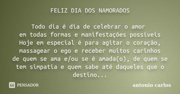 Feliz Dia Dos Namorados Todo Dia é Dia Antonio Carlos