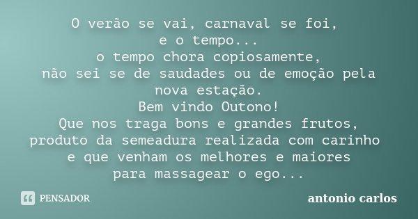 O Verão Se Vai Carnaval Se Foi E O Antonio Carlos