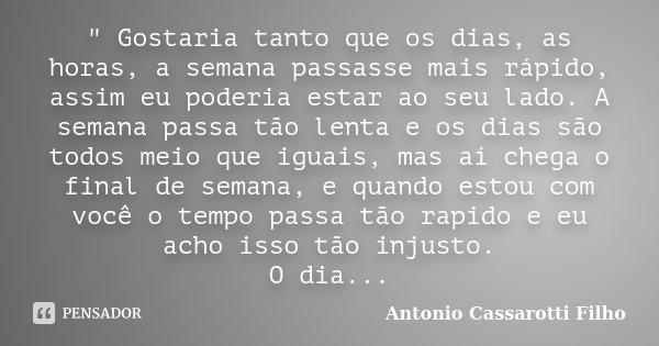 Gostaria Tanto Que Os Dias As Antonio Cassarotti Filho