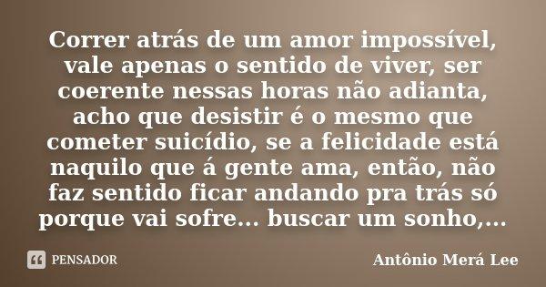 Correr Atrás De Um Amor Impossível Antônio Merá Lee