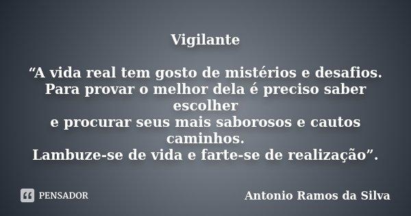 Vigilante A Vida Real Tem Gosto De Antonio Ramos Da Silva