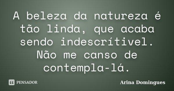 A Beleza Da Natureza é Tão Linda Que Arina Domingues