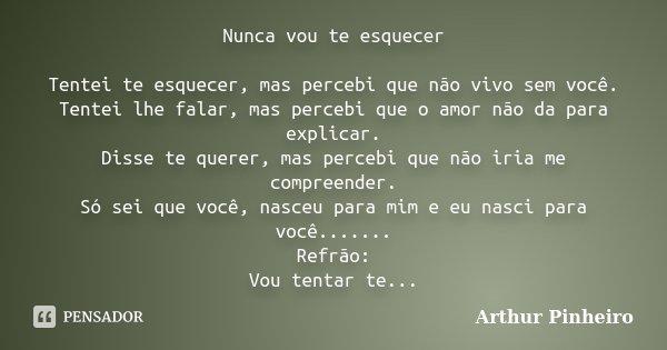 Nunca Vou Te Esquecer Tentei Te Arthur Pinheiro