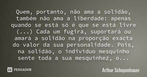 Quem Portanto Não Ama A Solidão Arthur Schopenhauer