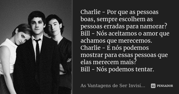 Charlie Por Que As Pessoas Boas As Vantagens De Ser