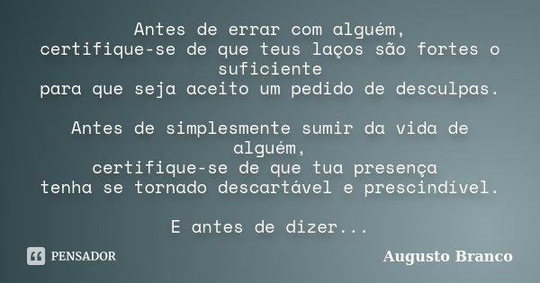 10 Frases Sobre Recomeço Para Comemorar O Início De Um: Antes De Errar Com Alguém,... Augusto Branco