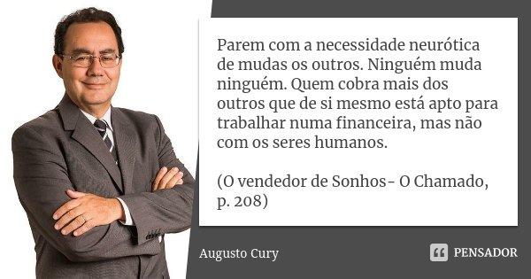 Parem Com A Necessidade Neurótica De Augusto Cury