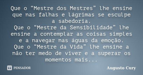 Que O Mestre Dos Mestres Lhe Augusto Cury