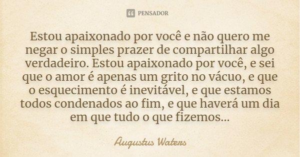 Estou Apaixonado Por Você E Não Quero Augustus Waters