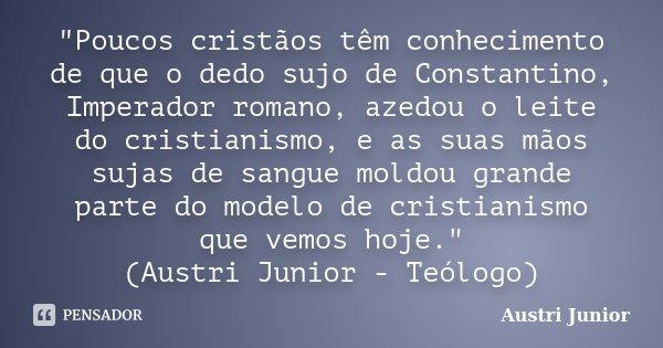Poucos Cristãos Têm Conhecimento Austri Junior