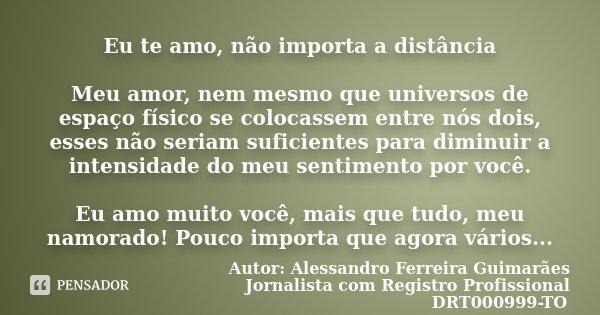 Eu Te Amo Não Importa A Distância Meu Autor Alessandro Ferreira