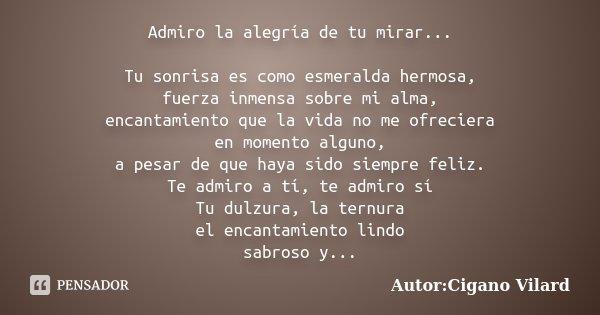 Admiro La Alegría De Tu Mirar Tu Autorcigano Vilard