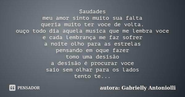 Saudades Meu Amor Sinto Muito Sua Falta Autora Gabrielly Antoniolli