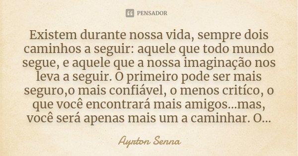 Existem Durante Nossa Vida Sempre Dois Ayrton Senna