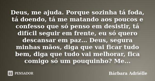 Deus Me Ajuda Porque Sozinha Tá Foda Bárbara Adriélle
