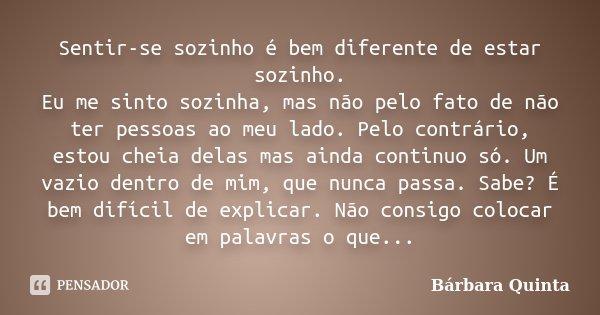 Sentir Se Sozinho é Bem Diferente De Bárbara Quinta