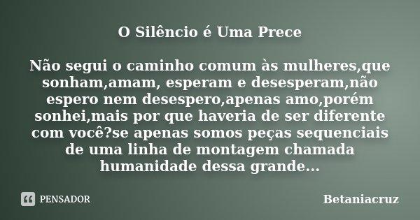 O Silêncio é Uma Prece Não Segui O Betaniacruz