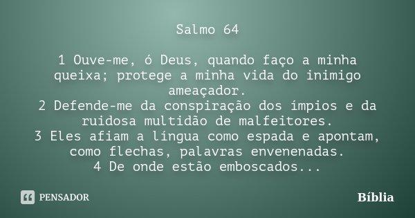 Salmo 64 1 Ouve Me ó Deus Quando Bíblia