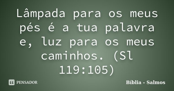 Lâmpada Para Os Meus Pés é A Tua Bíblia Salmos