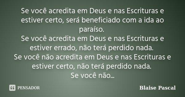 Se Você Acredita Em Deus E Nas Blaise Pascal
