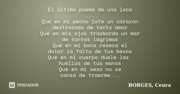 El último Poema De Una Loca Qué En Borges Ceura