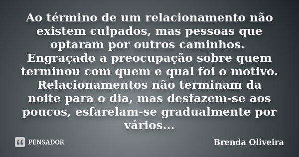 Ao Término De Um Relacionamento Não Brenda Oliveira
