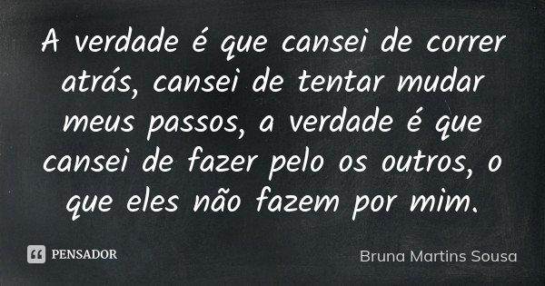 A Verdade é Que Cansei De Correr Bruna Martins Sousa