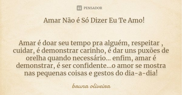 Amar Não é Só Dizer Eu Te Amo Bruna Oliveira