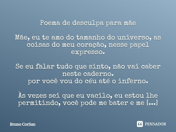 Eu Amo Você Muito Do Tamanho Do Universo: Poema De Desculpa Para Mãe Mãe, Eu Te... Bruno CorSan