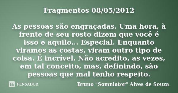 Fragmentos 08052012 As Pessoas São Bruno Somniator Alves De