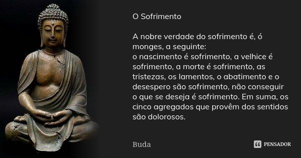 O Sofrimento A Nobre Verdade Do Buda