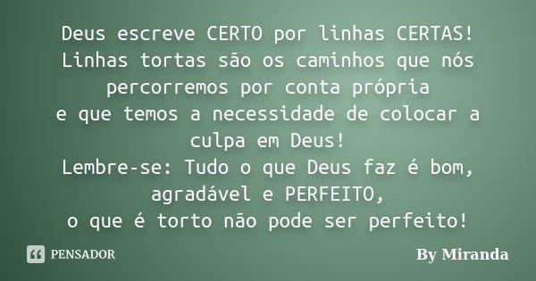 Deus Escreve Certo Por Linhas Certas By Miranda