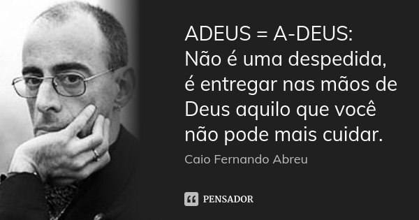 Adeus A Deus Não é Uma Despedida Caio Fernando Abreu