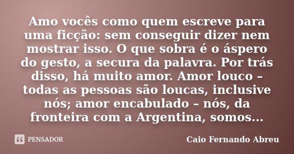 Exclusivo HD Frases De Amor Caio Fernando Abreu