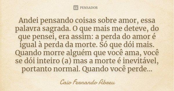 Andei Pensando Coisas Sobre Amor Caio Fernando Abreu