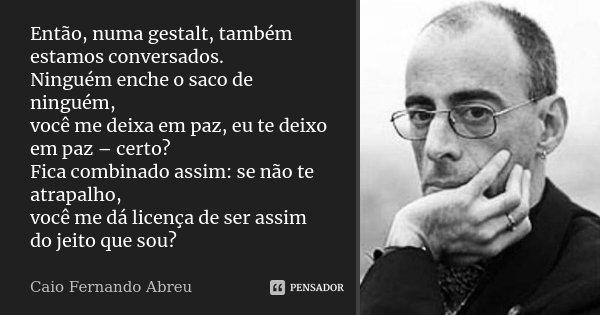 Muitas vezes Então, numa gestalt, também estamos Caio Fernando Abreu NG32