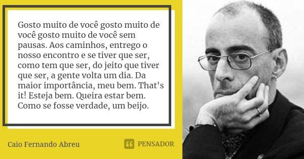 Gosto Muito De Você Gosto Muito De... Caio Fernando Abreu