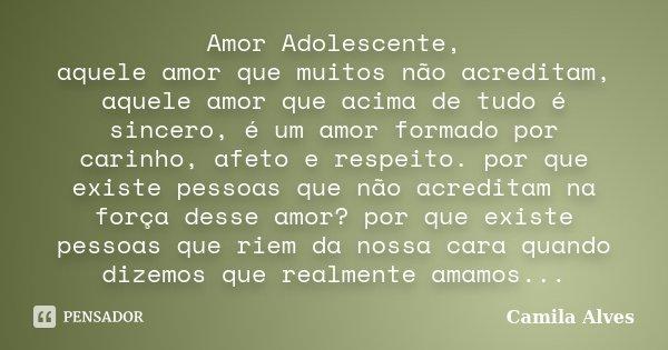 Amor Adolescente Aquele Amor Que Muitos Camila Alves