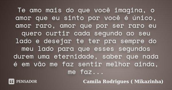 Te Amo Mais Do Que Você Imagina O Amor Camila Rodrigues