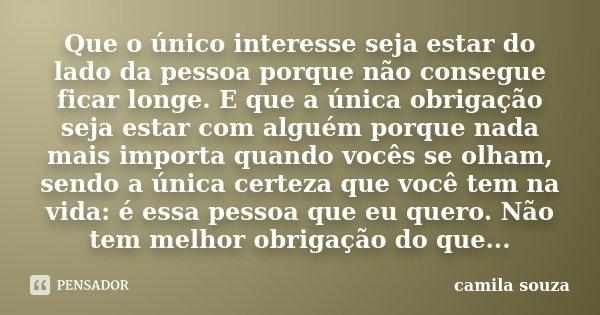 Que O único Interesse Seja Estar Do Camila Souza