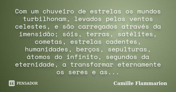 Com Um Chuveiro De Estrelas Os Mundos Camille Flammarion