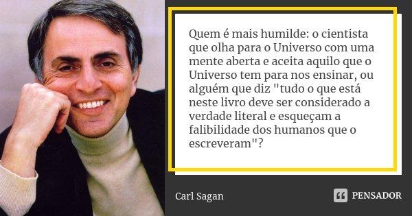 Quem é Mais Humilde O Cientista Que Carl Sagan