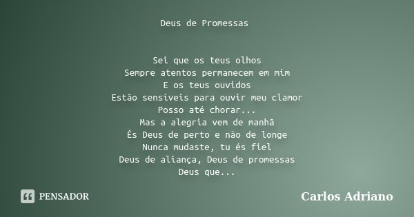 Deus De Promessas Sei Que Os Teus Olhos... Carlos Adriano