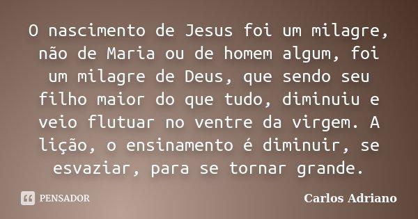 O Nascimento De Jesus Foi Um Milagre Carlos Adriano