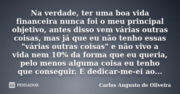 Na Verdade Ter Uma Boa Vida Financeira Carlos Augusto De Oliveira